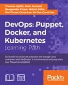 DevOps: Puppet, Docker, and Kubernetes ebook by Thomas Uphill, John Arundel, Neependra Khare,...