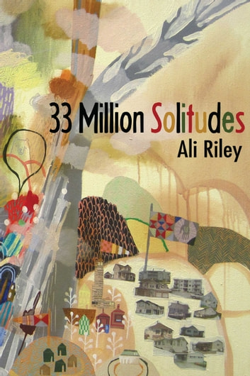 33 Million Solitudes ebook by Ali Riley
