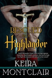 Rescued by a Highlander - The Clan Grant, #1 ebook by Keira Montclair