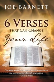 6 Verses That Can Change Your Life ebook by Joe Barnett