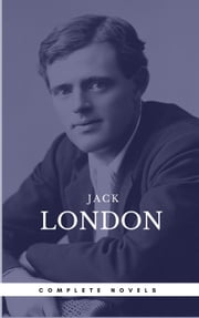 London, Jack: The Complete Novels (Book Center) (The Greatest Writers of All Time) ebook by Jack London,Book Center