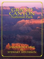 Grand Canyon National Park: Window Of Time ebook by Stewart Aitchison