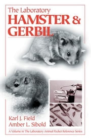 The Laboratory Hamster and Gerbil ebook by Field, Karl J.