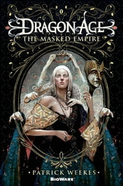 Dragon Age: The Masked Empire ebook by Patrick Weekes