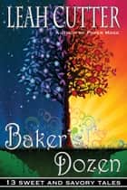 Baker's Dozen ebook by Leah Cutter