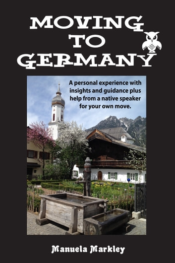 Moving to Germany ebook by Manuela Markley