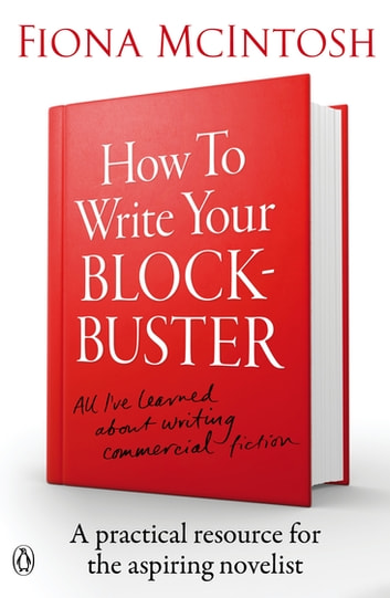 How to Write Your Blockbuster ebook by Fiona McIntosh