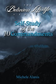Self-Study of the 10 Commandments ebook by Michele Alanis