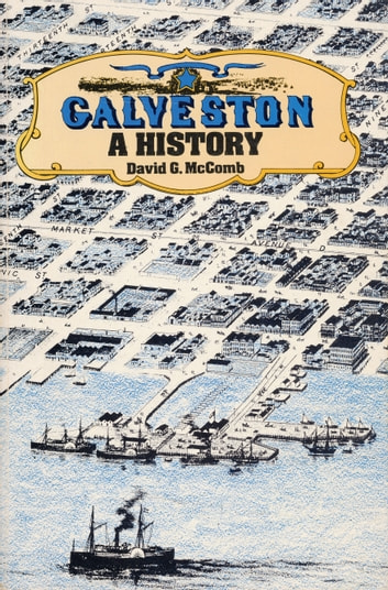 Galveston - A History ebook by David G. McComb