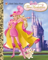 Barbie and the Three Musketeers (Barbie) ebook by Golden Books