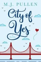 City of Yes (A Novella) ebook by M.J. Pullen