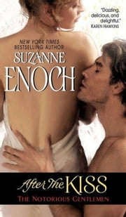 After the Kiss - The Notorious Gentlemen ebook by Suzanne Enoch