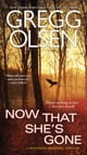 Now That She's Gone ebook by Gregg Olsen