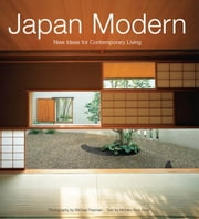 Japan Modern - New Ideas for Contemporary Living ebook by Michiko Rico Nose,Michael Freeman