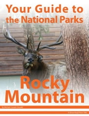 Your Guide to Rocky Mountain National Park ebook by Michael Joseph Oswald