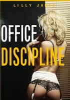 Office Discipline ebook by Lilly James