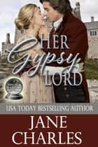 Her Gypsy Lord - Magic and Mayhem, #1 ebook by Jane Charles