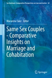 Same Sex Couples - Comparative Insights on Marriage and Cohabitation ebook by Macarena Sáez
