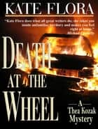Death at the Wheel (A Thea Kozak Mystery) ebook by Kate Flora