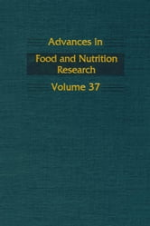 Advances in Food and Nutrition Research ebook by Kinsella, John E.