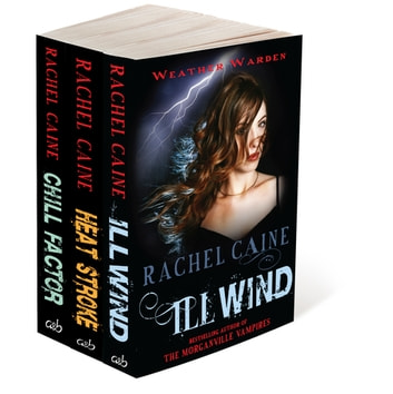 The Weather Warden Collection - Ill Wind, Heat Stroke, Chill Factor ebook by Rachel Caine
