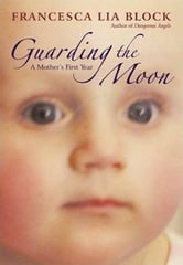Guarding the Moon ebook by Francesca Lia Block