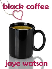 Black Coffee ebook by Jaye Watson