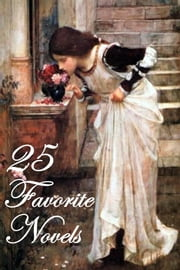 25 Favorite Novels - Anne of Green Gables/Avonlea, Pride and Prejudice, Persuasion, Emma, Wuthering Heights, Jane Eyre, Tess of the D'Urbervilles, Little Women, My Antonia, O Pioneers!, Scarlet Letter/Pimpernel, Wives & Daughters, + ebook by Smashbooks