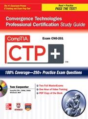CompTIA CTP+ Convergence Technologies Professional Certification Study Guide (Exam CN0-201) ebook by Tom Carpenter