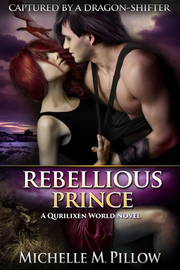 Rebellious Prince - A Qurilixen World Novel ebook by Michelle M. Pillow