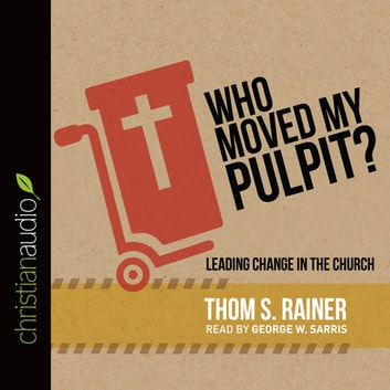Who Moved My Pulpit Audiobook By Thom S Rainer 9781633898851