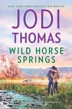 Wild Horse Springs ebook by Jodi Thomas