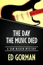 The Day the Music Died ebook by Ed Gorman