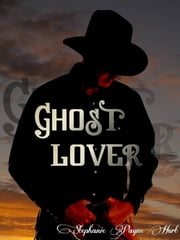 Ghost Lover ebook by Stephanie Payne Hurt