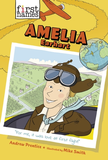 Amelia Earhart (The First Names Series) ebook by Andrew Prentice