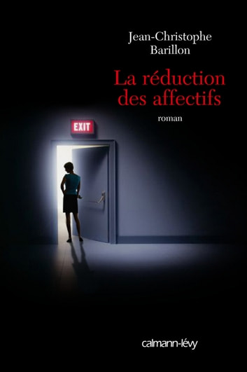 La Réduction des affectifs ebook by Jean-Christophe Barillon
