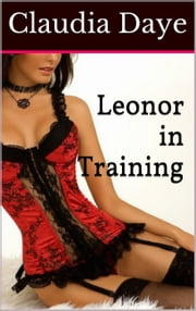 Leonor in Training - Becoming His, #2 ebook by Claudia Daye