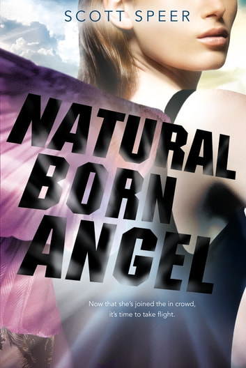 Natural Born Angel - An Immortal City Novel ebook by Scott Speer