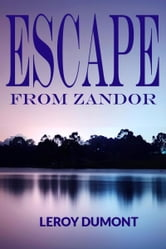 Escape from Zandor ebook by Leroy Dumont