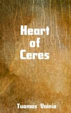 Heart of Ceres ebook by Tuomas Vainio