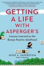 Getting a Life with Asperger's ebook by Jesse A. Saperstein