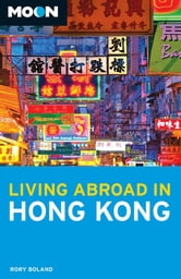 Moon Living Abroad in Hong Kong ebook by Rory Boland
