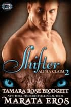 Shifter Alpha Claim 2 ebook by Tamara Rose Blodgett