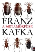 A Metamorfose ebook by Franz Kafka