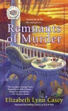 Remnants of Murder ebook by Elizabeth Lynn Casey