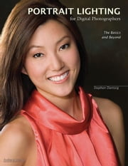 Portrait Lighting for Digital Photographers: The Basics and Beyond ebook by Dantzig, Stephen