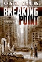 Breaking Point ebook by Kristen Simmons