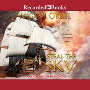 Steal the Sky audiobook by Megan E. O'Keefe