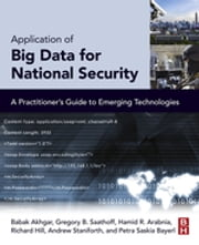 Application of Big Data for National Security - A Practitioner's Guide to Emerging Technologies ebook by Babak Akhgar,Gregory B. Saathoff,Richard Hill,Andrew Staniforth,Petra Saskia Bayerl,Hamid R Arabnia