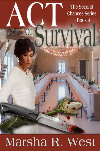 Act of Survival - Book 4 The Second Chances Series ebook by Marsha R West